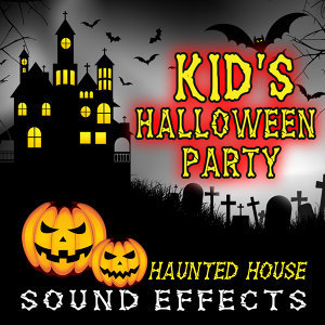Kid's Halloween Party - Haunted House Sound Effects