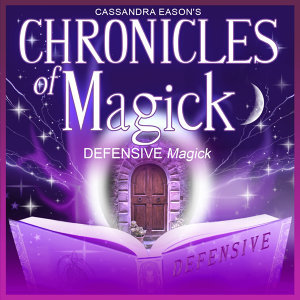Defensive Magick - Chronicles of Magick Series