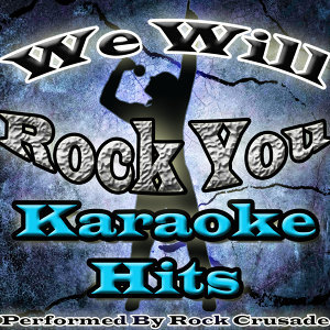 We Will Rock You: Karaoke Hits