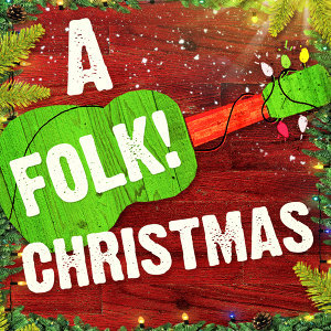 A Folk Christmas (50 Acoustic Versions of the Most Popular Xmas Carols and Songs)