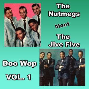 The Nutmegs Meet the Jive Five Doo Wop, Vol. 1