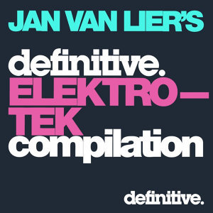 The Definitive Elektro-Tek Compilation - Compiled By Jan Van Lier