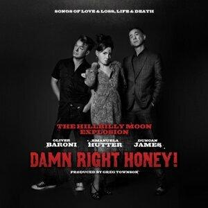 Damn Right Honey ! - Sings of Love, Loss, Life & Death