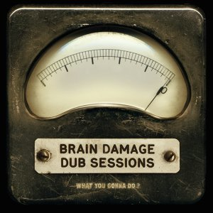 What You Gonna Do? - Dub Sessions