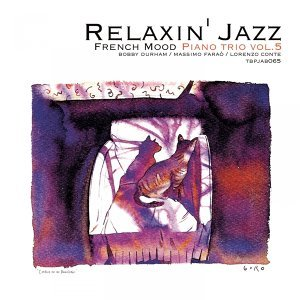 Relaxin' Jazz: French Mood Piano trio, Vol. 5 - Jazz Lounge Version