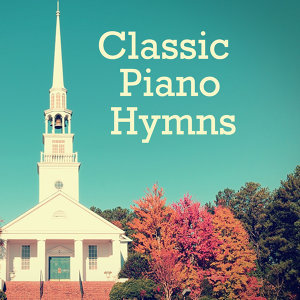 Classic Piano Hymns: The Church Is One Foundation