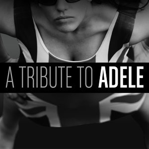 The Ultimate Tribute to Adele