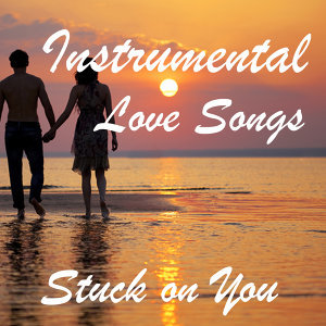 Instrumental Love Songs: Stuck On You