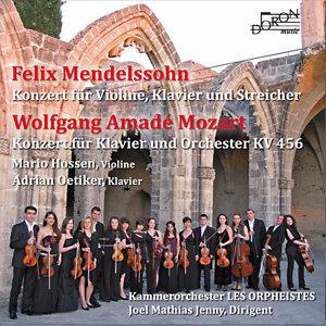 Felix Mendelssohn: Konzert für Violine, Klavier und Streicher - Wolfang Amadeus Mozart: Konzert für Klavier und Orchester KV 456