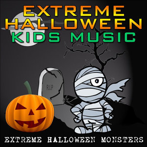 Extreme Halloween Kids Music