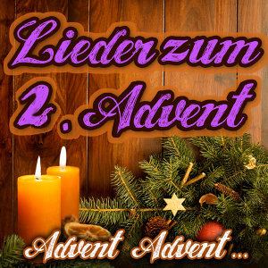 Advent, Advent.... Lieder zum 2. Advent