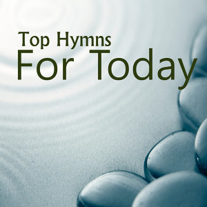 Top Hymns for Today
