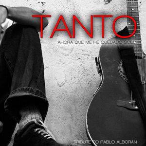 Tanto, Ahora Que Me He Quedado Solo (Tribute To Pablo Alborán) - Single