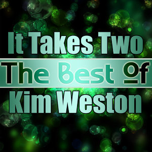 It Takes Two - The Best of Kim Weston
