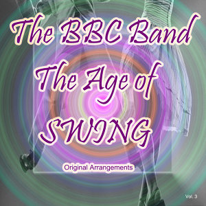 The Age of Swing: Original Arrangements, Vol. 3