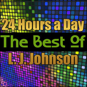 24 Hours a Day - The Best of L. J. Johnson