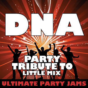 DNA (Party Tribute to Little Mix)