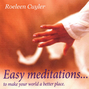 Easy Meditations...To Make Your World a Better Place