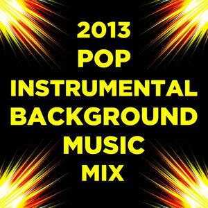 2013 Pop Instrumental Background Music Mix