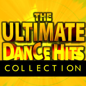 The Ultimate Dance Hits Collection
