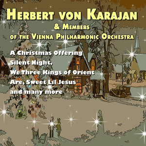 Herbert Von Karajan & Members of the Vienna Philharmonic Orchestra - A Christmas Offering