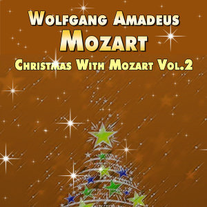Wolfgang Amadeus Mozart - Christmas With Mozart Vol.2