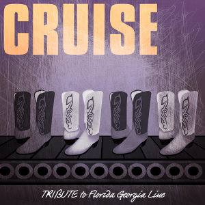 Cruise (Tribute to Florida Georgia Line)