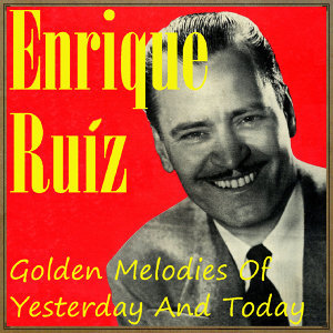 Golden Melodies of Yesterday and Today