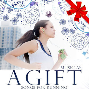 Music As a Gift. Songs for Running