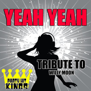 Yeah Yeah (Tribute to Willy Moon)