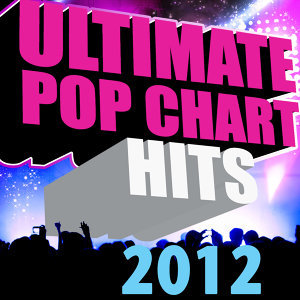 Ultimate Pop Chart Hits 2012