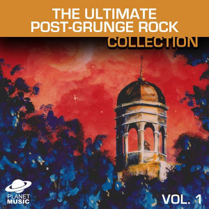 The Ultimate Post-Grunge Rock Collection Vol. 1
