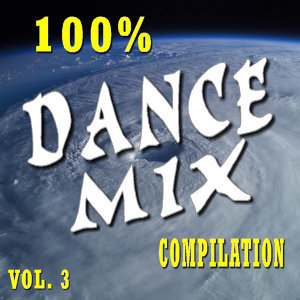 100 Percent Dance Mix Compilation, Vol. 3