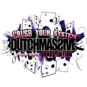 Crush Your System (Deluxe Edition)