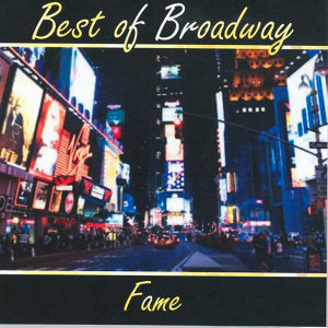 Best of Broadway: Fame