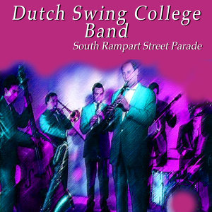 The Dutch Swing College Band - South Rampart Street Parade