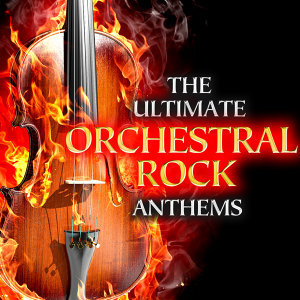 The Ultimate Orchestral Rock Anthems