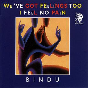 We've Got Feelings Too / I Feel No Pain