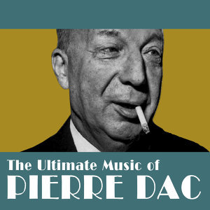 The Ultimate Music of Pierre Dac