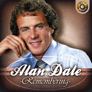 Alan Dale - Remembering