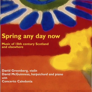 Spring Any Day Now - Music of 18th Century Scotland