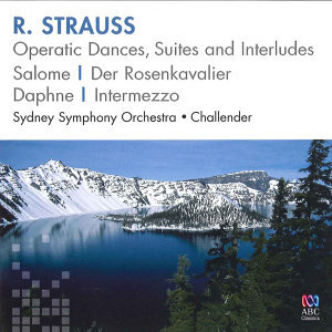 R. Strauss: Operatic Dances, Suites and Interludes
