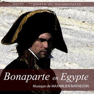 Bonaparte en Egypte (Bande Originale du documentaire)
