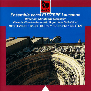 Janequin - Debussy - Monteverdi - Bach - Elgar - Kodaly - Duruflé - Britten