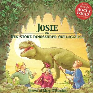 """Josie og """"Den store dinosaurer ødelæggelse"""""""