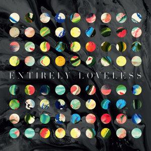 Entirely Loveless