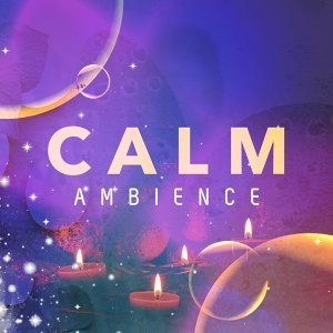Calm Ambience