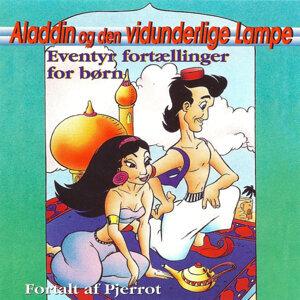 Aladdin og den vidunderlige Lampe: Eventyr fortællinger for børn