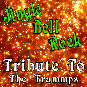 Jingle Bell Rock (Tribute to the Trammps)