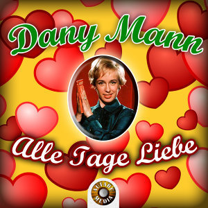 Dany Mann - Alle Tage Liebe